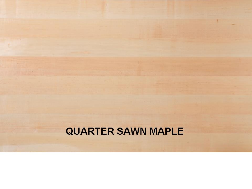 QUATER SAWN MAPLE
