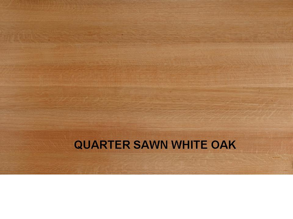 QUATER SAWN WHITE OAK